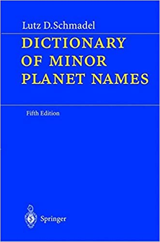 Dictionary of Minor Planet Names: Lutz Schmadel: 9783540002383 ...