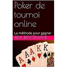 Poker de tournoi online: La méthode pour gagner (French Edition)
