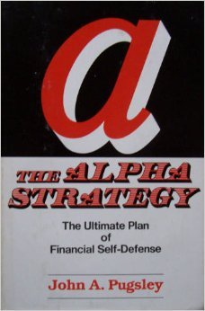 The Alpha Strategy by John A. Pugsley