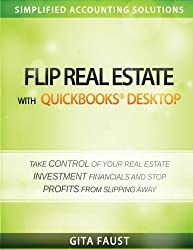 Flip Real Estate with QuickBooks Desktop (Simplified Accounting Solutions) (Volume 1)