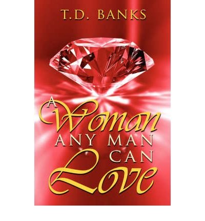 Download A Woman Any Man Can Love (Paperback) - Common pdf