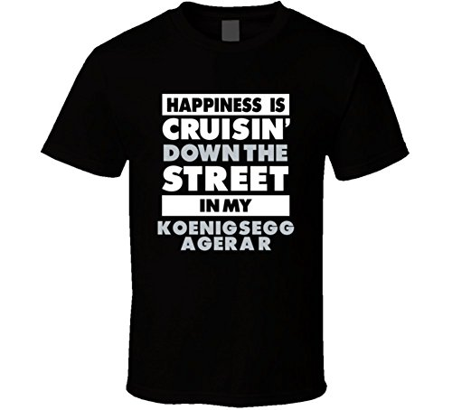 happiness-is-cruisin-down-the-street-in-my-koenigsegg-agera-r-car-t-shirt-s-black