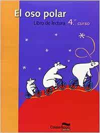 Lecturas Del Oso Polar 4 Ep (Lecturas para Primaria