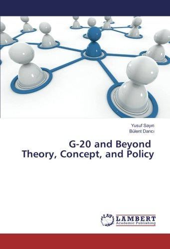 G-20 and Beyond Theory, Concept, and Policy PDF