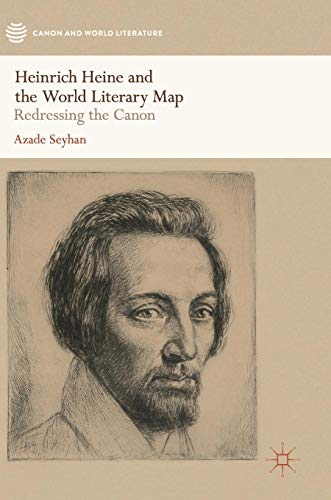 Heinrich Heine and the World Literary Map: Redressing the Canon