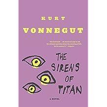 The Sirens of Titan: A Novel