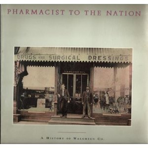 pharmacist-to-the-nation-a-history-of-walgreen-co