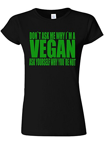 ネクタイ多様な成熟Don`t Ask Me Why I`m A Vegan Novelty Black Women T Shirt Top-XXL