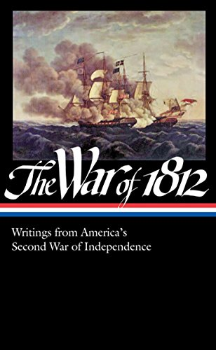 The War of 1812: Writings from America's Second War of Independence (LOA #232) (Library of America)