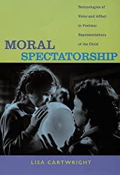 Moral Spectatorship-CL: Technologies of Voice and Affect in Postwar Representations of the Child