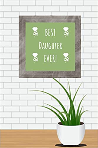 Buy Best Daughter Ever!: White Frame Picture with Plant