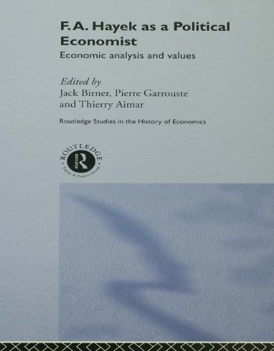 F.A. Hayek as a Political Economist: Economic Analysis and Values (Routledge Studies in the History of - Fa Hungary