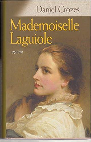 Daniel Crozes - Mademoiselle Laguiole sur Bookys