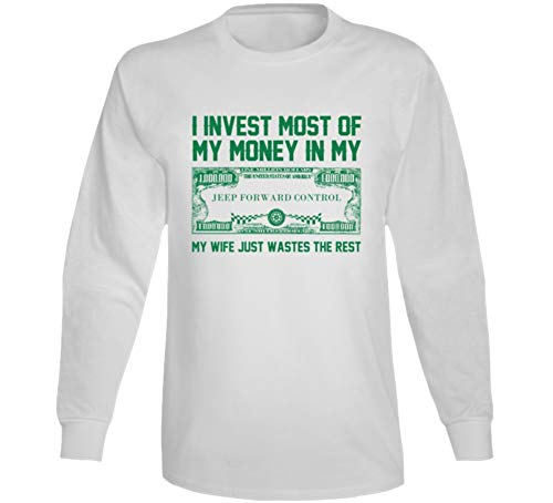 Invest Money in My Jeep Forward Control Car Lover Enthusiast Long Sleeve T Shirt L White