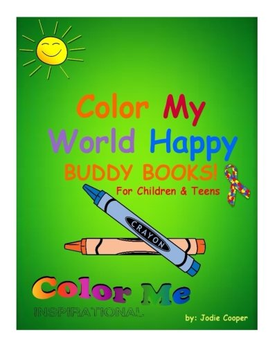 Color My World Happy: Volume 2 (Color Me Inspirational Buddy Books) PDF
