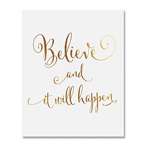 Believe and It Will Happen Gold Foil Art Print Inspirational Modern Wall Art Poster Decor 8 inches x 10 inches B16