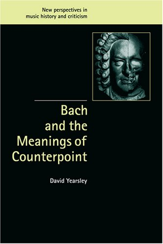 Bach and the Meanings of Counterpoint (New Perspectives in Music History and Criticism) by Brand: Cambridge University Press