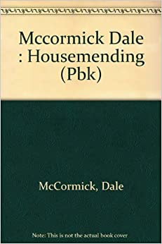 Book Housemending: Home Repair for the Rest of Us by Dale McCormick (1987-09-28)