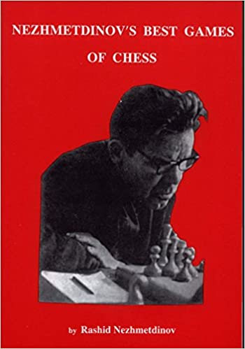 Nezhmetdinov's Best Games of Chess: Rashid Nezhmetdinov: 9780939433551:  Amazon.com: Books