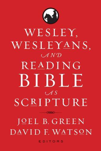 Wesley, Wesleyans, and Reading Bible as Scripture