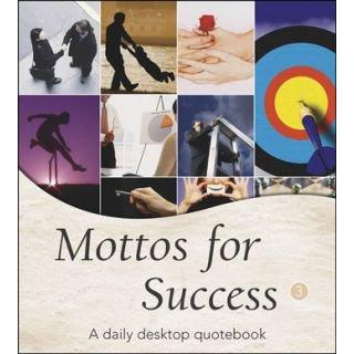 Mottos for Success No. 3 (Mottos for Success A Daily Inspirational Quotebook, No. 3)