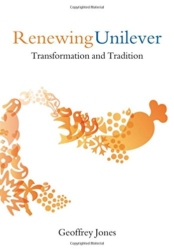 Renewing Unilever  Transformation And Tradition