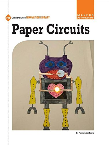 Paper Circuits (21st Century Skills Innovation Library: Makers As Innovators) by Cherry Lake Pub (Image #1)