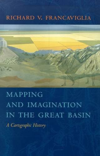 Read Online Mapping And Imagination In The Great Basin: A Cartographic History pdf