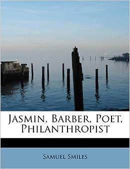 Jasmin, Barber, Poet, Philanthropist