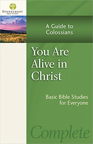 You Are Alive in Christ: A Guide to Colossians (Stonecroft Bible Studies) -