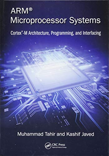ARM Microprocessor Systems: Cortex-M Architecture, Programming, and - Arm System