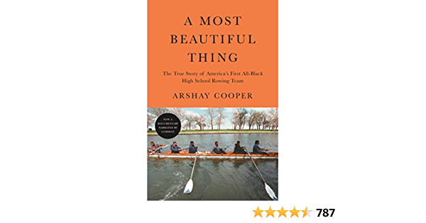 A Most Beautiful Thing: The True Story of Americas First All-Black High School Rowing Team (English Edition)