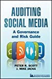 Auditing Social Media, Peter R. Scott and J. Mike Jacka, 1118061756