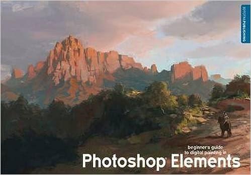 Ilmainen sähköisen kirjan lataus Beginner's Guide to Digital Painting in Photoshop Elements PDF iBook by 3dtotal Publishing