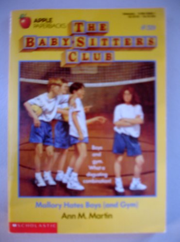 Mallory Hates Boys and Gym (BABY-SITTERS CLUB, ()