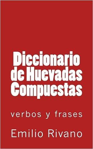 Amazoncom Diccionario De Huevadas Compuestas Verbos Y