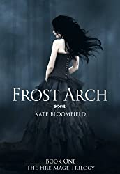 Frost Arch (The Fire Mage Trilogy Book 1)