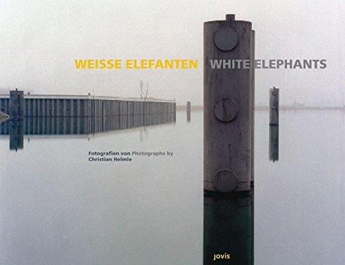 Weiße Elefanten - White Elephants: Fotografien von /Photographs by Christian Helmle