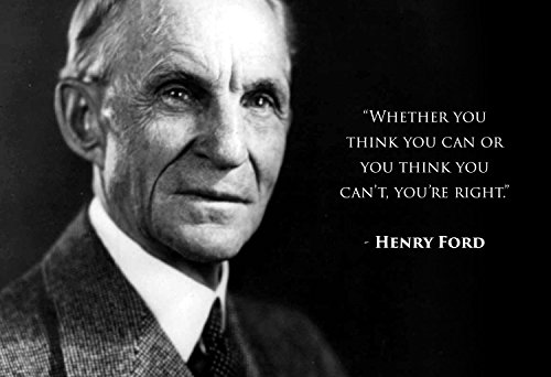 WeSellPhotos Henry Ford Photo Picture Poster Framed Quote Whether You Think You can or You Think You Can't, You're Right Famous Inspirational Motivational Quotes (13x19 Unframed Poster) (Famous Quotes Pictures)