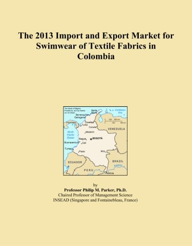 The 2013 Import and Export Market for Swimwear of Textile Fabrics in Colombia