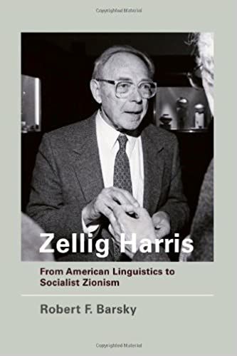 Zellig Harris: From American Linguistics to Socialist Zionism (MIT Press)