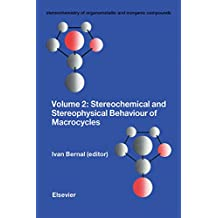 Stereochemical and Stereophysical Behaviour of Macrocycles (Stereochemistry of Organometallic and Inorganic Compounds)