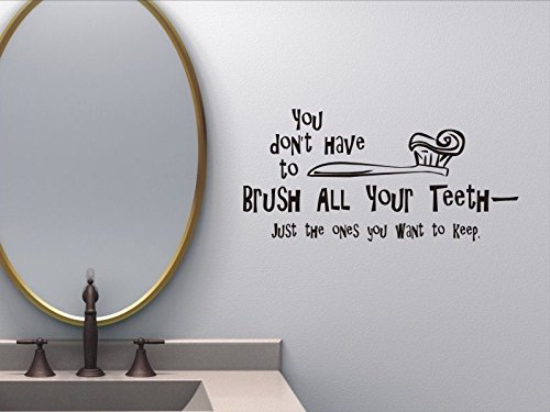 YINGKAI You Dont Have To Brush All Your Teeth Bathroom Decal Mirror Decal Vinyl Decal Living Room Vinyl Carving Wall Decal Sticker for Home Window (Have Brush)