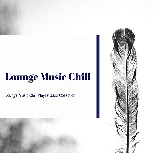 Lounge Music Playlist Collection