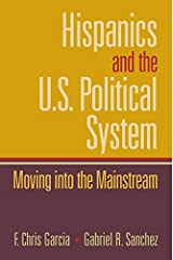 Hispanics and the U.S. Political System: Moving Into the Mainstream Kindle Edition