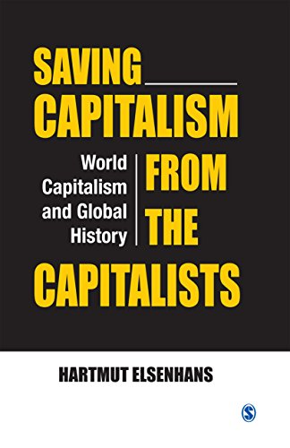 Saving Capitalism from the Capitalists: World Capitalism and Global History