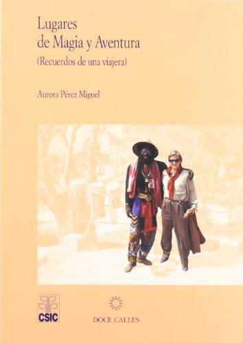 Descargar Libro Lugares De Magia Y Aventura: Impresiones De Una Viajera Aurora Perez Miguel