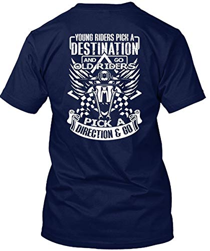 (Cool Shirt, Young Riders Pick A Destination T Shirt, Go Old Riders Pick A Direction and Go T Shirt Unisex (M,Navy))