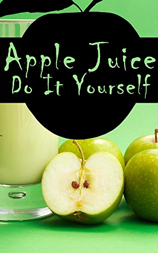 Apple Juice: Do It Yourself by Zabulon  Isaac