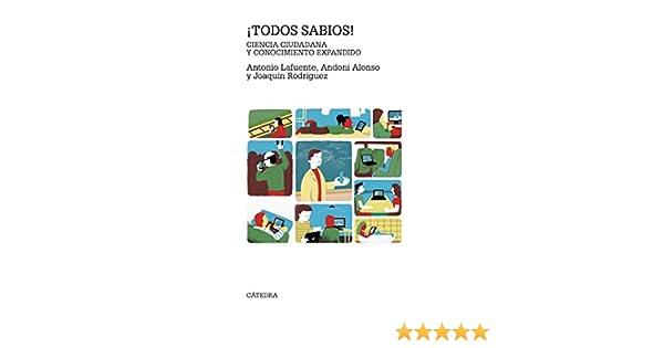 ¡Todos sabios! (Teorema. Serie Mayor) eBook: Antonio Lafuente, Andoni Alonso, Joaquín Rodríguez: Amazon.es: Tienda Kindle